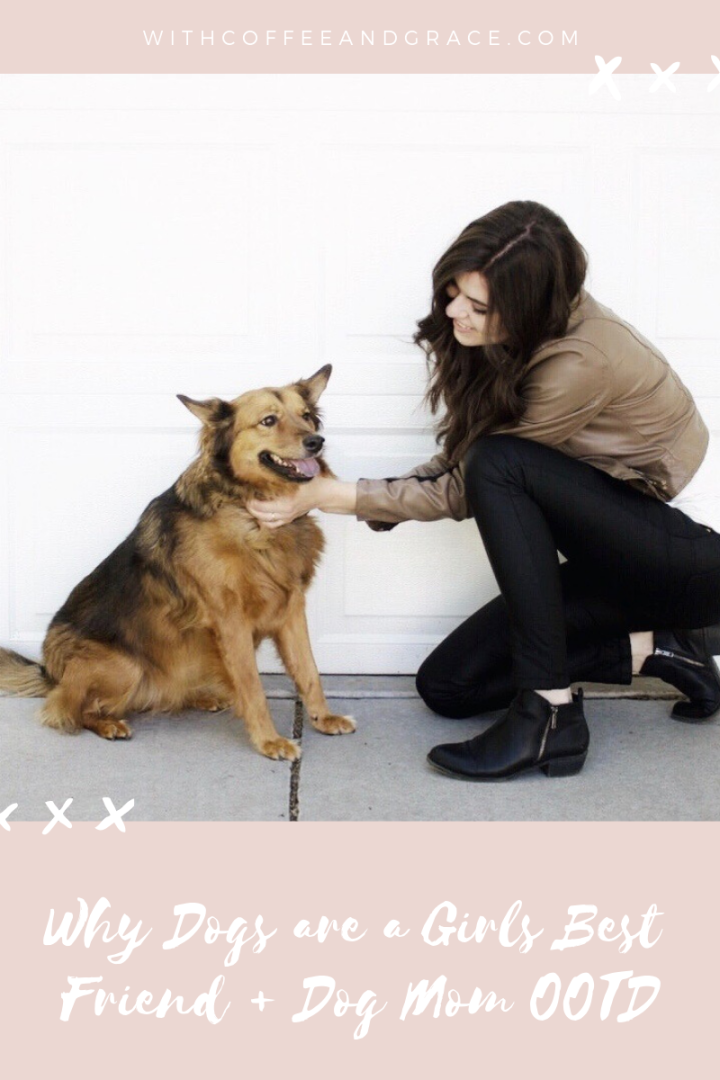 Why Dogs are a Girls Best Friend + Dog Mom OOTD