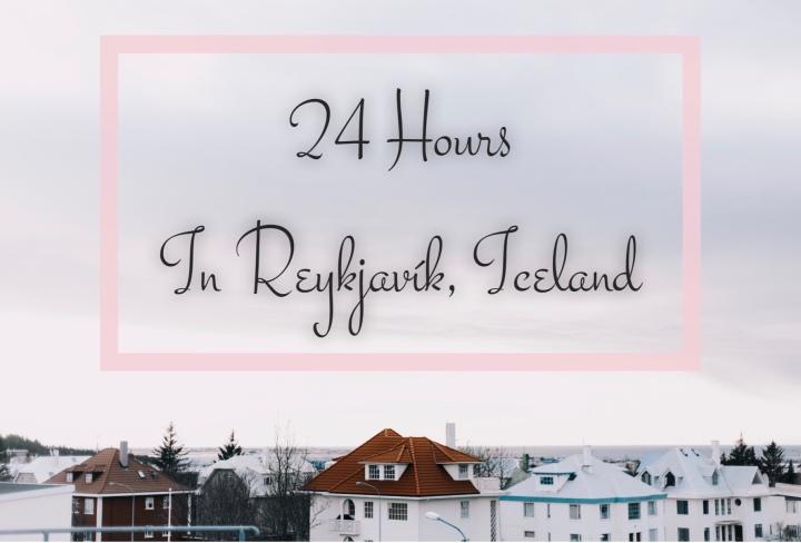 24 Hours in Reykjavík,Iceland