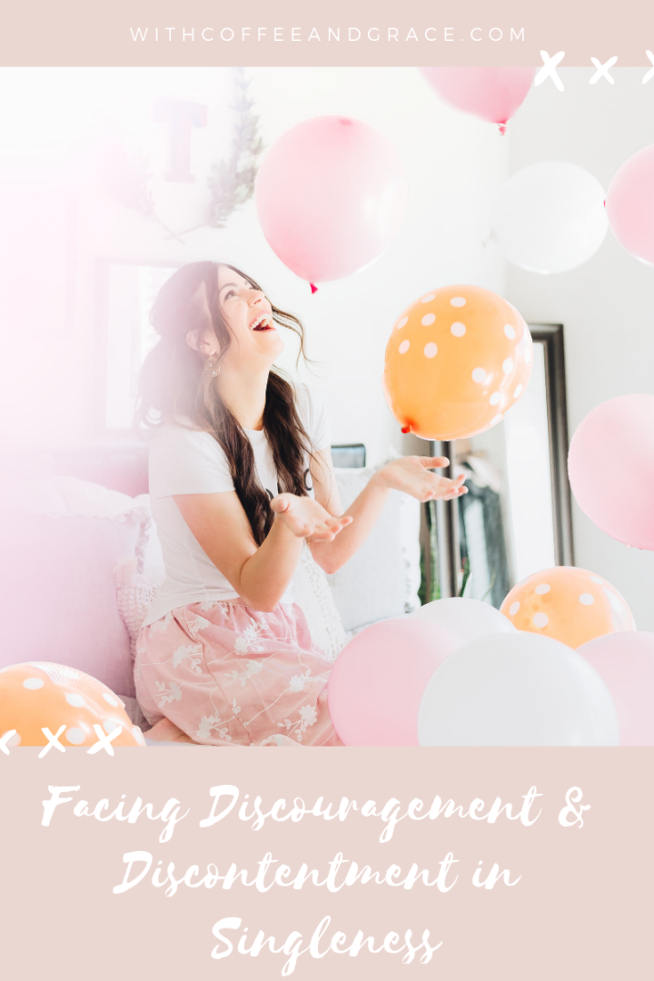 Facing Discouragement & Discontentment in Singleness